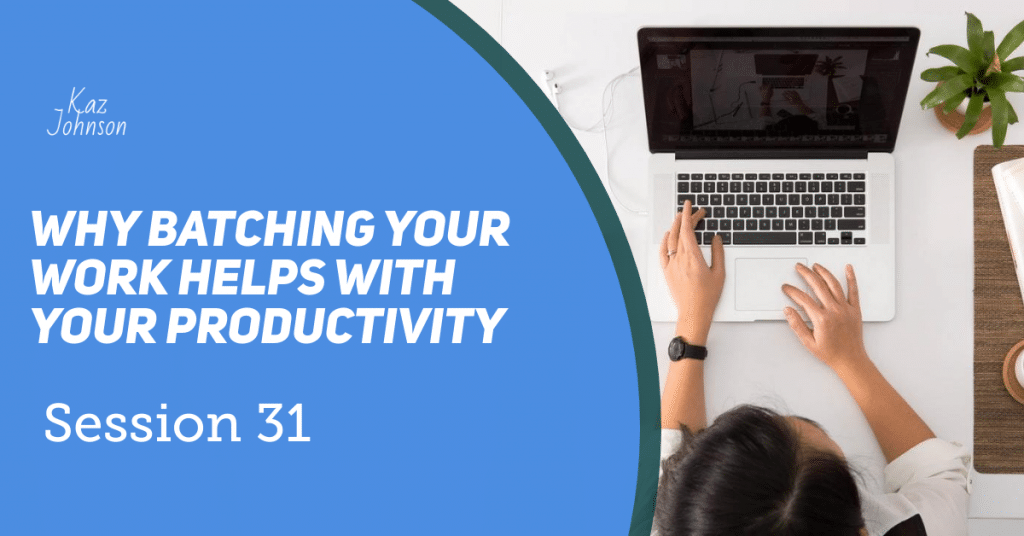 Why batching your work helps with your productivity