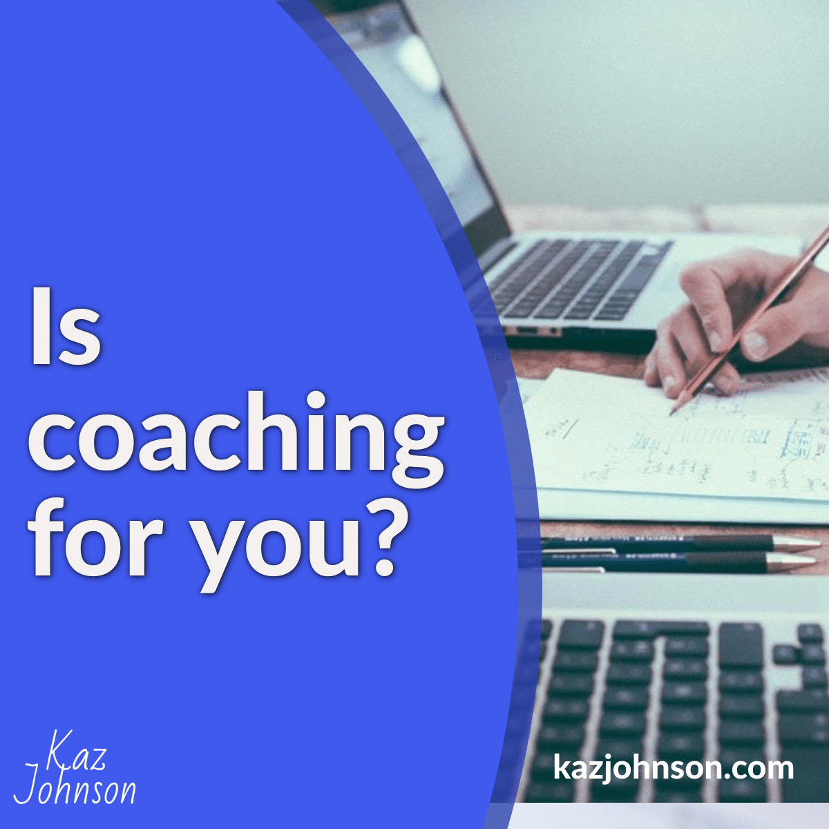 is coaching for you?