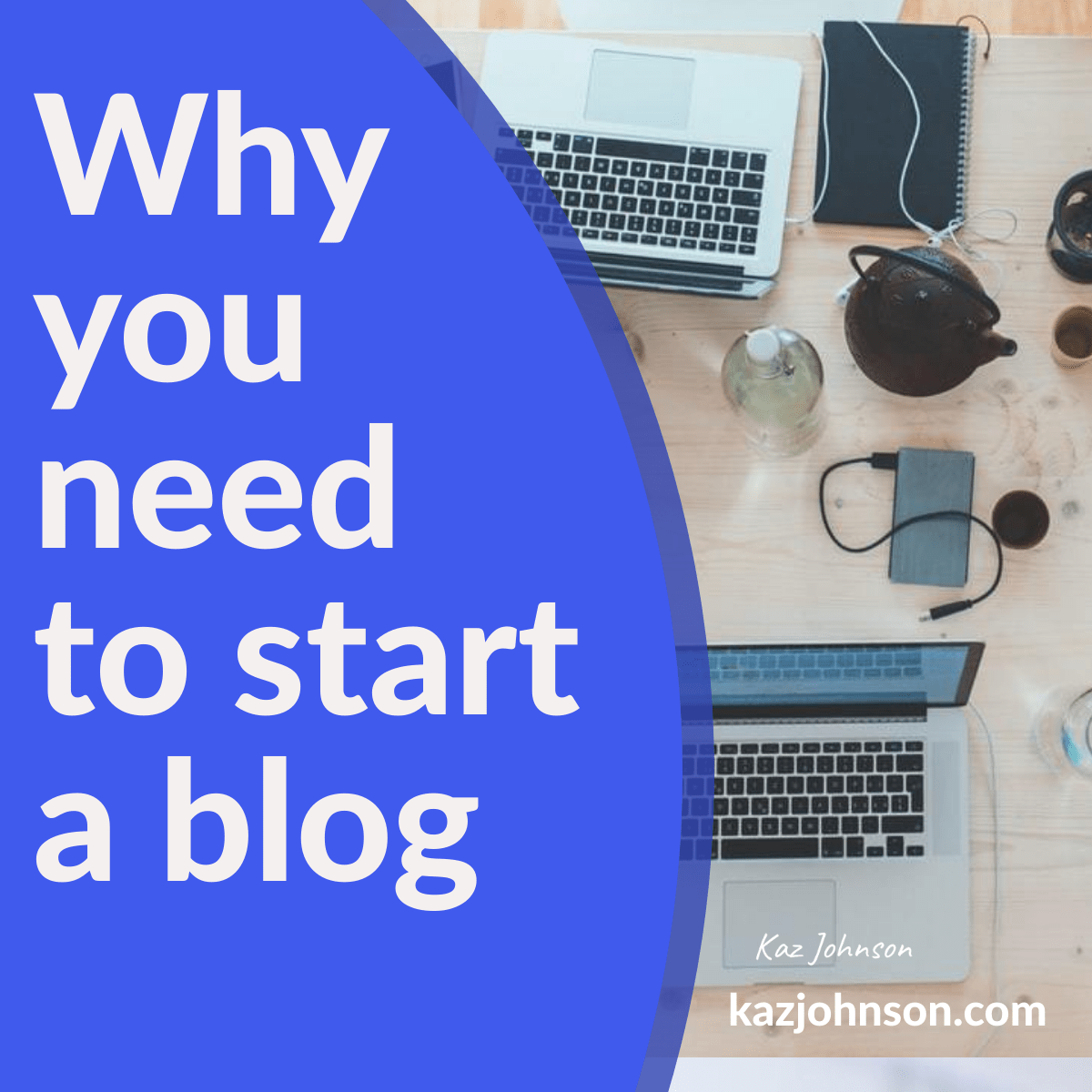 Why you need to start a blog