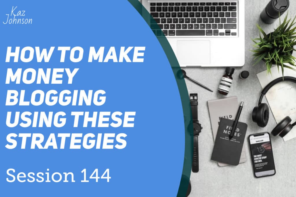 How to make money blogging using these strategies