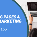 Session 163 - Landing pages and email marketing