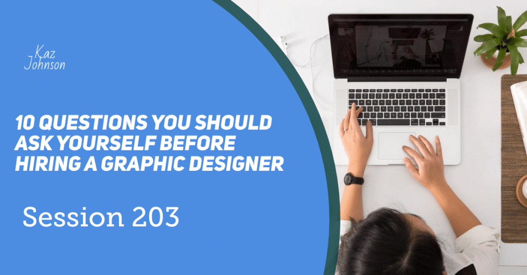questions to ask when hiring a graphic designer and which factors will help you make the right decision for your brand.