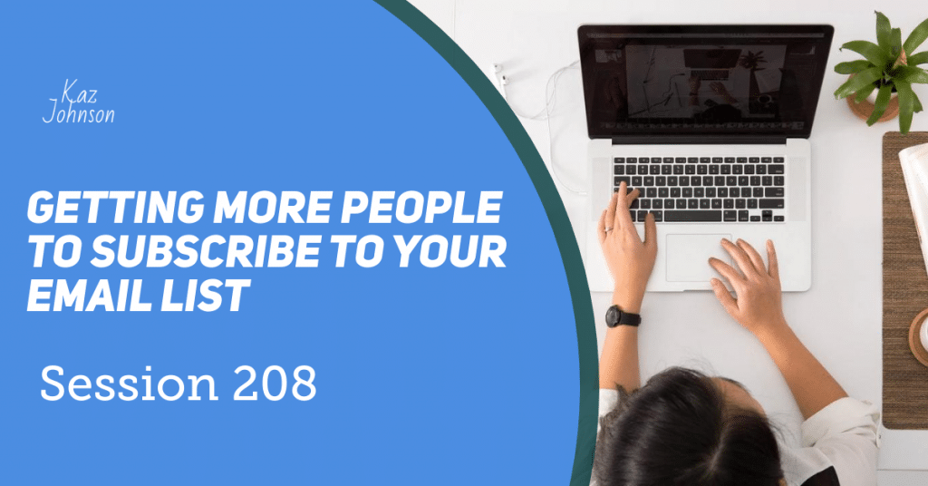 Getting more people to subscribe to your email list