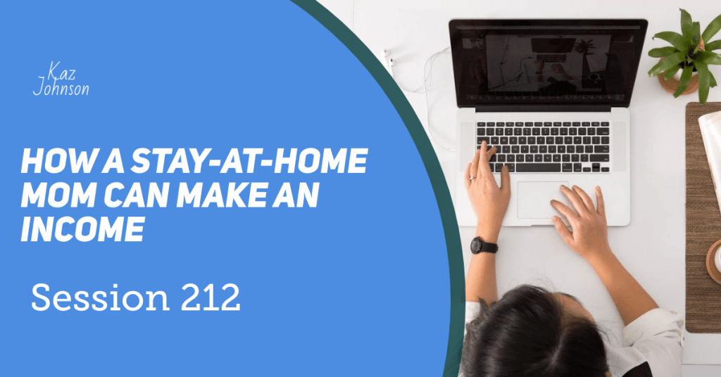How a stay-at-home mom can make an income