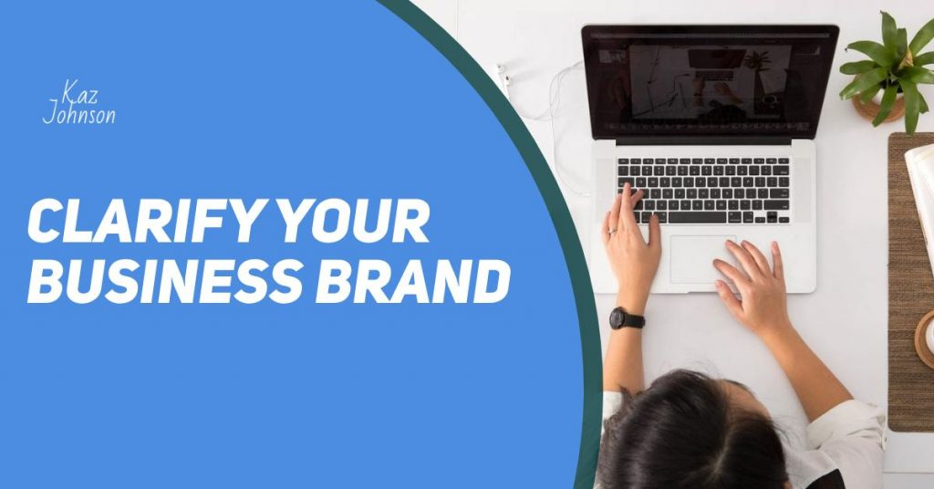 Clarify your business brand